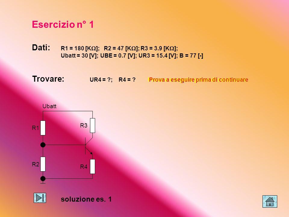 Esercizio n° 1 Dati: R1 = 180 [K]; R2 = 47 [K]; R3 = 3.9 [K];